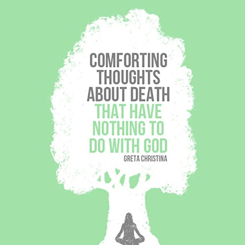 Comforting Thoughts about Death That Have Nothing to Do with God audiobook cover art