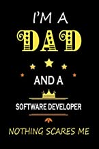 I'M a Dad and a Software developer Nothing Scares Me: Father's Appreciation Lined Notebook Gift for A Software developer