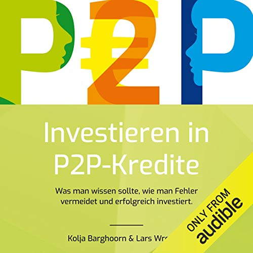 Investieren in P2P Kredite [Investing in P2P Credits] audiobook cover art