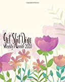 Get Shit Done Weekly Planner 2020: Goals Planner and Logbook Tracker and Plan for Your Habits and Monthly Calendar Healthy Lifestyle Productivity with My...