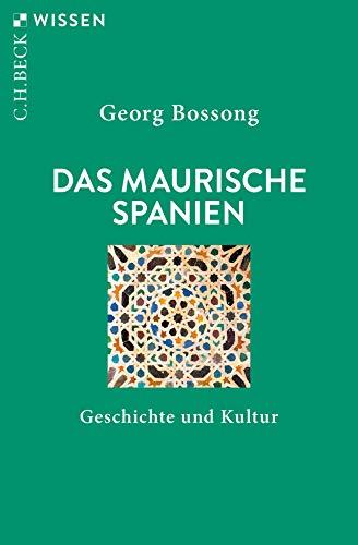 Das Maurische Spanien: Geschichte und Kultur (Beck'sche Reihe)