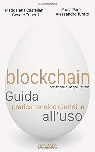 Blockchain. Guida pratica tecnico giuridica all'uso