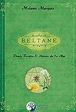 Beltane - Rituels, recettes et histoire du 1er Mai de Melanie Marquis