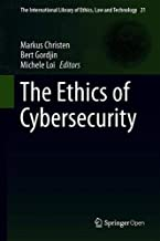 The Ethics of Cybersecurity (The International Library of Ethics, Law and Technology)
