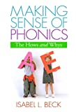 Making Sense of Phonics, First Edition: The Hows and Whys (Solving Problems in the Teaching of Literacy)