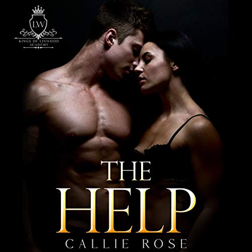 The Help: A Reverse Harem High School Bully Romance Audiobook By Callie Rose cover art