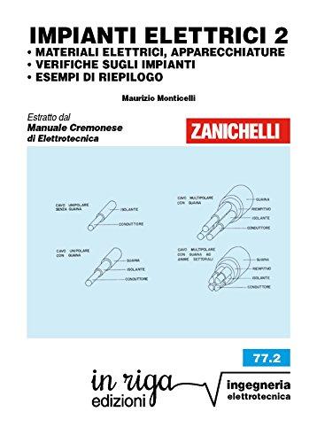 IMPIANTI ELETTRICI 2: MATERIALI ELETTRICI, APPARECCHIATURE • VERIFICHE SUGLI IMPIANTI • ESEMPI DI RIEPILOGO - Coedizione Zanichelli . in riga (Ingegneria Vol. 90)