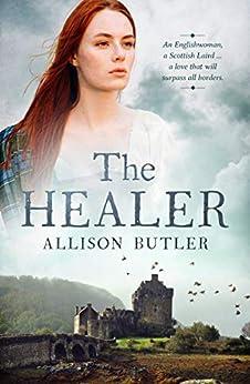 The Healer (Borderland Brides Book 1) by [Allison Butler]