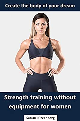 Strength training without equipment for women: Create the body of your dream