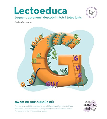 Lectoeduca | Quadern de Lectoescriptura i Ortografia en Color | Lletra G i Combinacions GA - GO - GU - GUE - GUI - GÜE - GÜI | Alumnes de 8 a 12 anys | Quadern Educatiu d'Activitats en Català