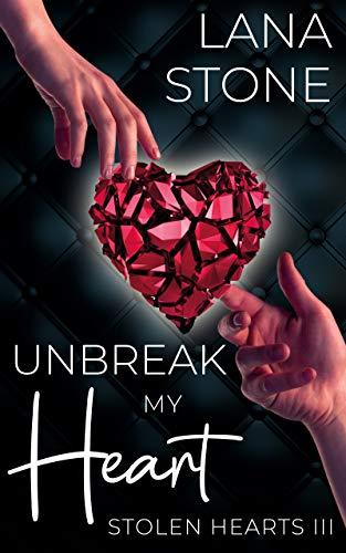 Unbreak My Heart (Stolen Hearts 3)