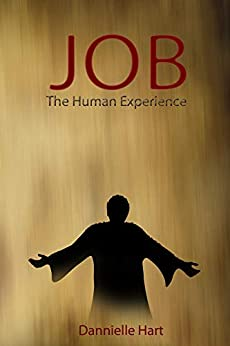 Job: The Human Experience by [Dannielle Hart]