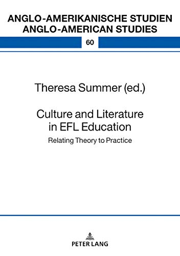 Culture and Literature in the EFL Classroom: Bridging the Gap between Theory and Practice (Anglo-amerikanische Studien / Anglo-American Studies Book 60) (English Edition)