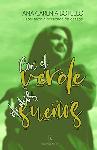 Con el verde de mis sueos: Esperanza disfrazada de deseo