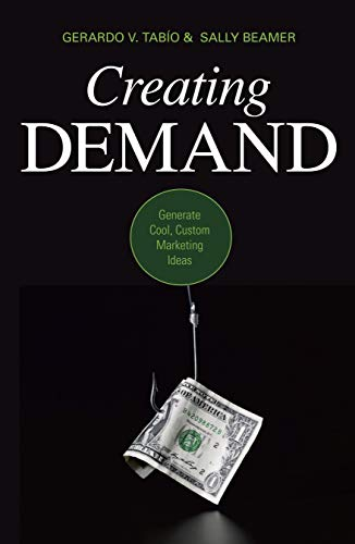 Creating Demand: Generate Cool, Custom Marketing Ideas