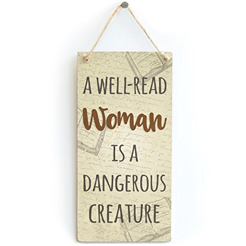 A Well Read Woman is A Dangerous Creature - Novelty Book Gift Sign/Plaqu