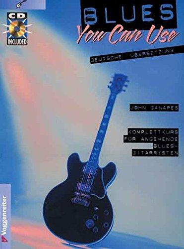 Blues you can use. Inkl. CD: Komplettkurs für angehende Blues-Gitarristen