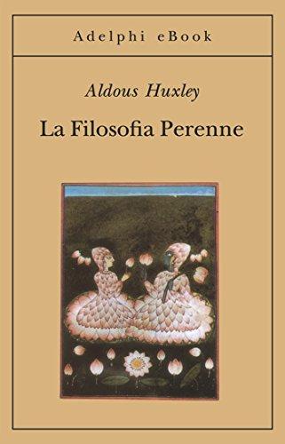 La Filosofia Perenne (Gli Adelphi Vol. 86)