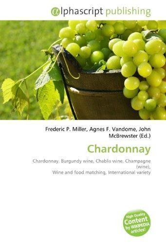 Chardonnay: Chardonnay. Burgundy wine, Chablis wine, Champagne (wine), Wine and food matching, International variety