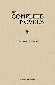 The Brontë Sisters  The Complete Novels