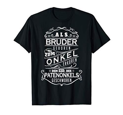 Herren Bruder-Onkel-Patenonkel I Shirt Spruch Geschenk