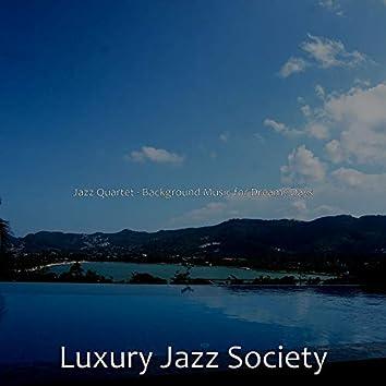 Jazz Quartet - Background Music for Dreamy Days