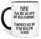 True Statements Papa Tasse Papa egal was im Leben auf Dich zukommt - Kaffeetasse, Kaffeebecher, Geschenk für den Vater zum Geburtstag (innen schwarz)