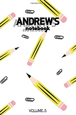Andrews Notebook Volume 5: Lined Personalized and Customized Name Notebook Journal for Men & Women & Boys & Girls