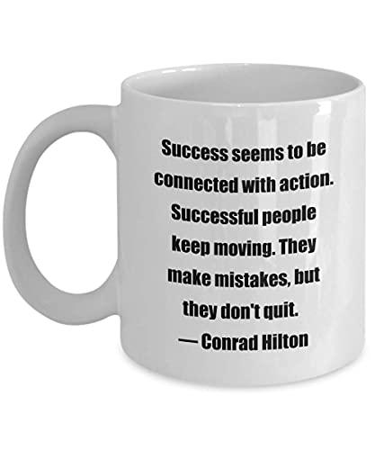 Eastlif Taza de café clásica: el éxito Parece Estar relacionado con la acción. La Gente exitosa Sigue moviéndose. Cometen Errores, Pero no se rinden. & Mdash; Conrad HIL