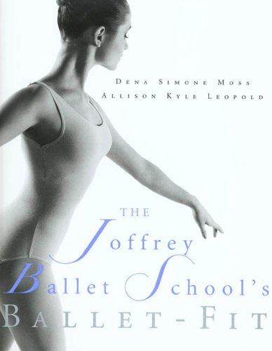 The Joffrey Ballet School's Book of Ballet-Fit