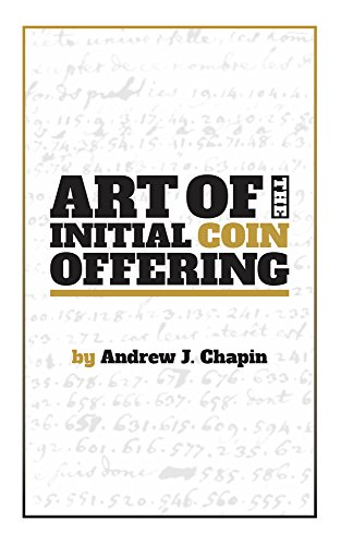Amazon Com Art Of The Initial Coin Offering Lessons Learned From The Launch Of A Crypto Token Ebook Chapin Andrew J Kindle Store