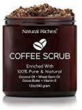 Natural Riches Arabica Coffee Body & Face Scrub – Deep Cleansing Exfoliator All-Natural with Coconut & Cocoa Butter (12 Oz / 340gm)