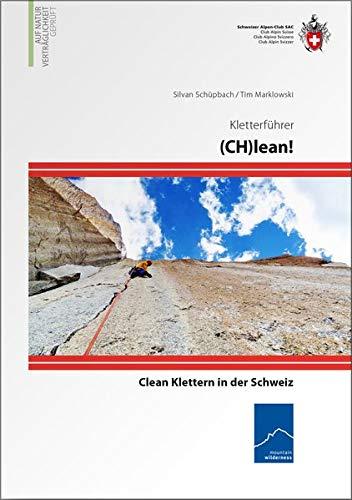 C(H)lean: Klettern mit Friends und Keilen in der Schweiz (Kletterführer)