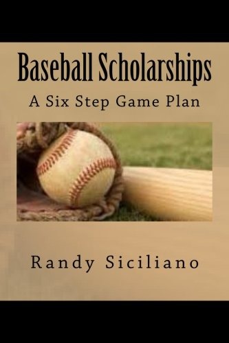 Baseball Scholarships: A Six Step Game Plan