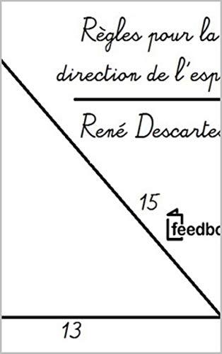 Règles pour la direction de l'esprit (French Edition)