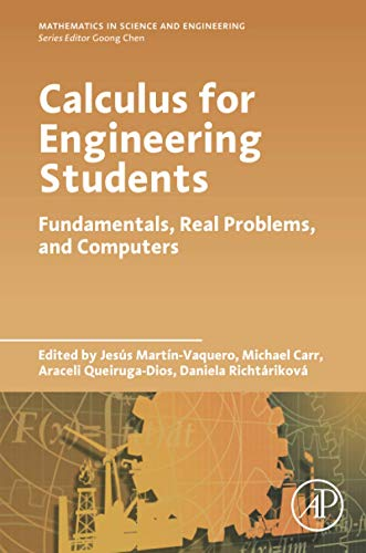 Calculus for Engineering Students: Fundamentals, Real Problems, and Computers (Mathematics in Science and Engineering)