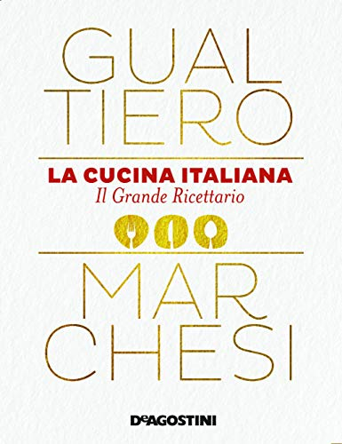 La cucina italiana. Il grande ricettario