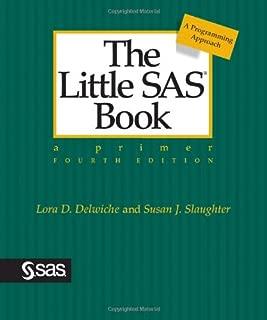 The Little SAS Book: A Primer, Fourth Edition