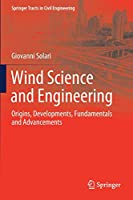 Wind Science and Engineering: Origins, Developments, Fundamentals and Advancements (Springer Tracts in Civil Engineering)