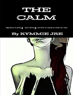 The Calm by Kymmie Jre (2013-07-24)