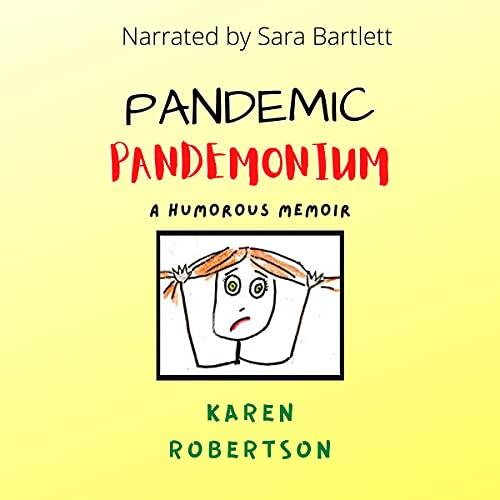 Pandemic Pandemonium Audiobook By Karen Robertson cover art