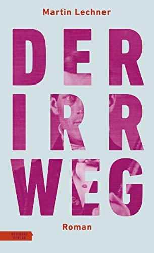 Buchseite und Rezensionen zu 'Der Irrweg' von  Martin Lechner