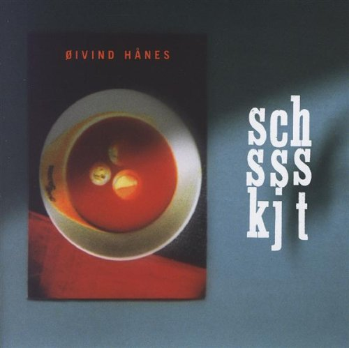 Oivind Hanes: Sch-sss-kjt [CD]