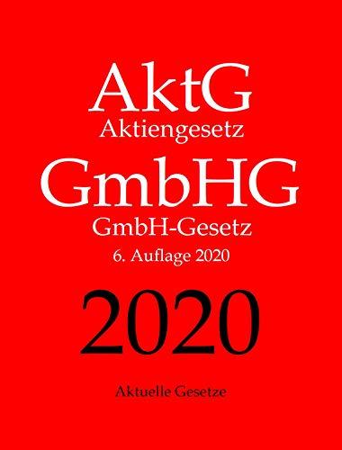 AktG   GmbHG, Aktiengesetz   GmbH-Gesetz, Aktuelle Gesetze