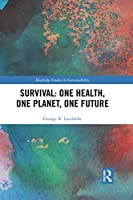 Survival: One Health, One Planet, One Future (Routledge Studies in Sustainability)