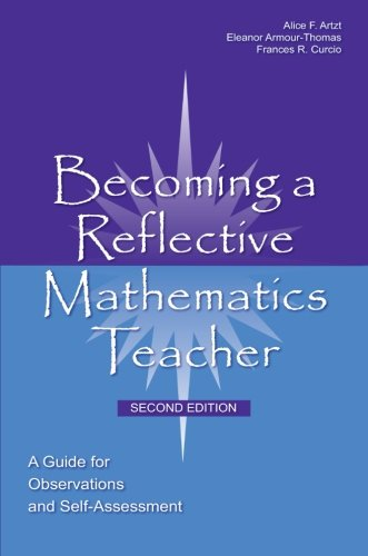 Becoming a Reflective Mathematics Teacher: A Guide for Observations and Self-Assessment (Studies in Mathematical Thinkin