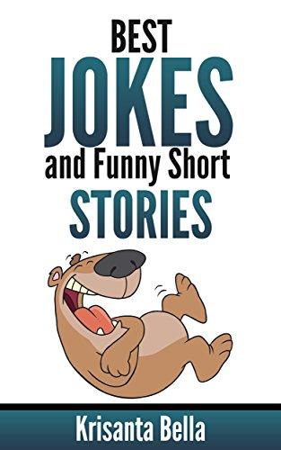 JOKES : Best Jokes And Funny Short Stories (Jokes, Best Jokes, Funny Jokes, Funny Short Stories, Funny Books, Collection of Jokes, Jokes For Adults)