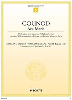 SCHOTT GOUNOD CHARLES / BACH J.S. - AVE MARIA - VIOLIN AND PIANO; HARMONIUM AND CELLO II AD. LIB. Classical sheets Violin by Arr: Gounod Bach (2016-05-31)