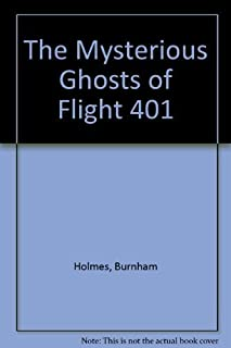 The Mysterious Ghosts of Flight 401