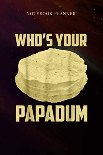 Notebook Planner Funny Who s Your Papadum Indian Papadam...